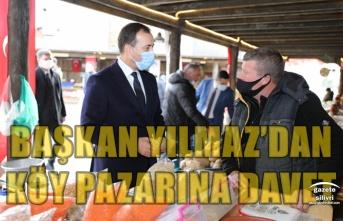 BAŞKAN YILMAZ'DAN KÖY PAZARINA DAVET