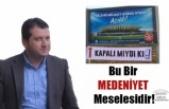 """Balcıoğlu;""""Bu Bir MEDENİYET Meselesidir!"""""""