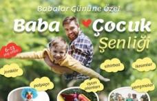 """SİLİVRİ BELEDİYESİ """"BABA-ÇOCUK ŞENLİĞİ"""" DÜZENLİYOR"""