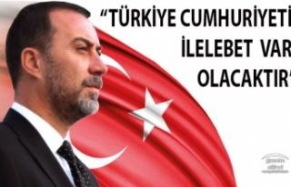 """BAŞKAN YILMAZ: """"TÜRKİYE CUMHURİYETİ İLELEBET..."""