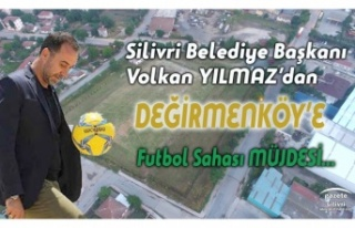 BAŞKAN YILMAZ'DAN DEĞİRMENKÖY'E FUTBOL SAHASI...