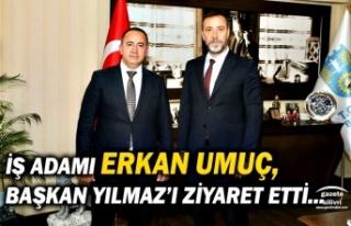 İş Adamı Erkan Umuç, Başkan Yılmaz'ı ziyaret...