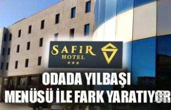 SAFİR HOTEL SİLİVRİ ODADA YILBAŞI MENÜSÜ İLE FARK YARATIYOR