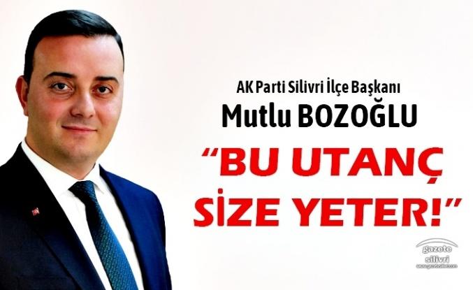 """Bozoğlu;"""" BU UTANÇ SİZE YETER!"""""""